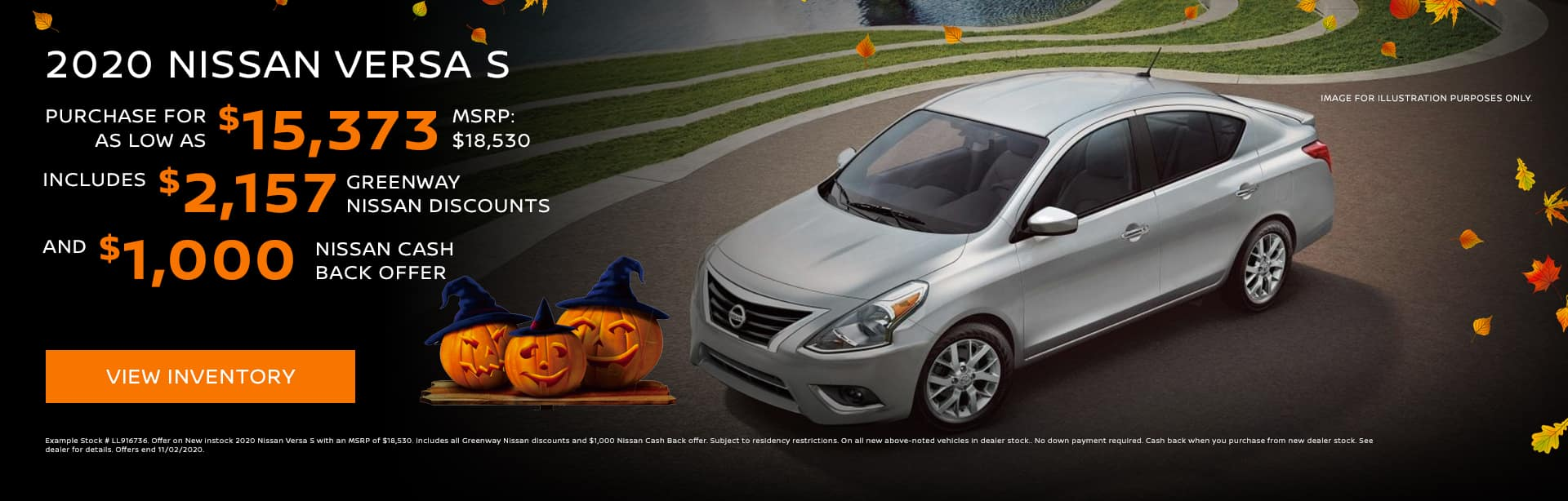 2020 Nissan Versa S Purchase for as low as $15,373! | MSRP: $18,530 Includes $2,157 Greenway Nissan discounts and $1,000 Nissan Cash Back offer