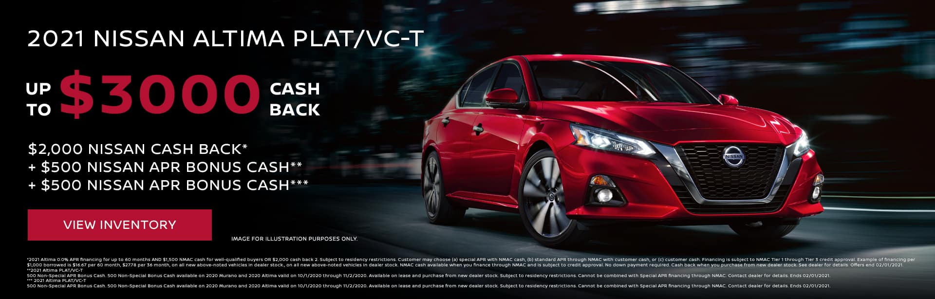 2021 Nissan Altima PLAT/VC-T Up to $3,000 Cash Back ($2,000 Nissan Cash Back* + $500 Nissan APR Bonus Cash** + $500 Nissan APR Bonus Cash***)