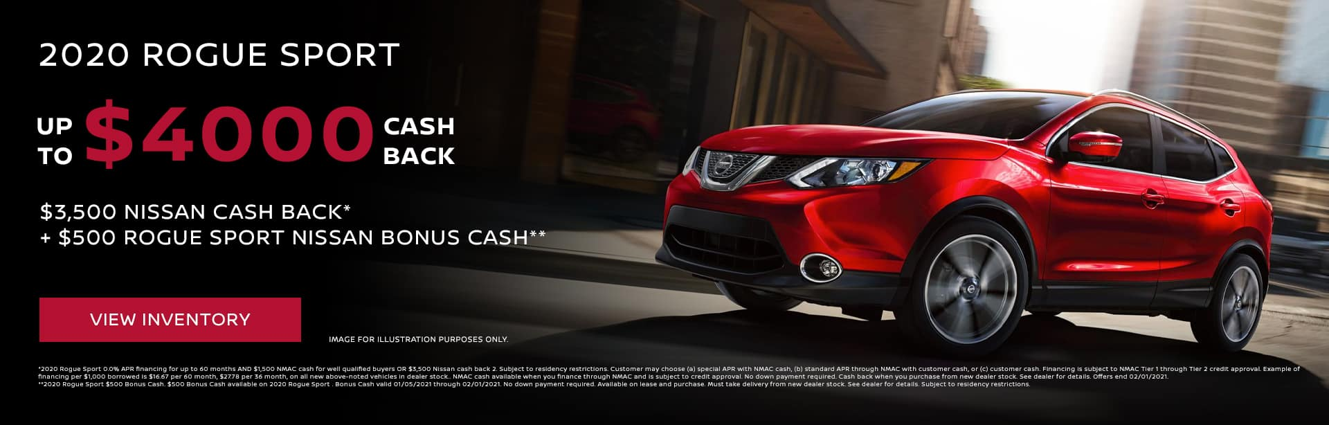 2020 Rogue Sport Up to $4,000 in total savings ($3,500 Nissan Cash Back* + $500 Rogue Sport Nissan Bonus Cash**)