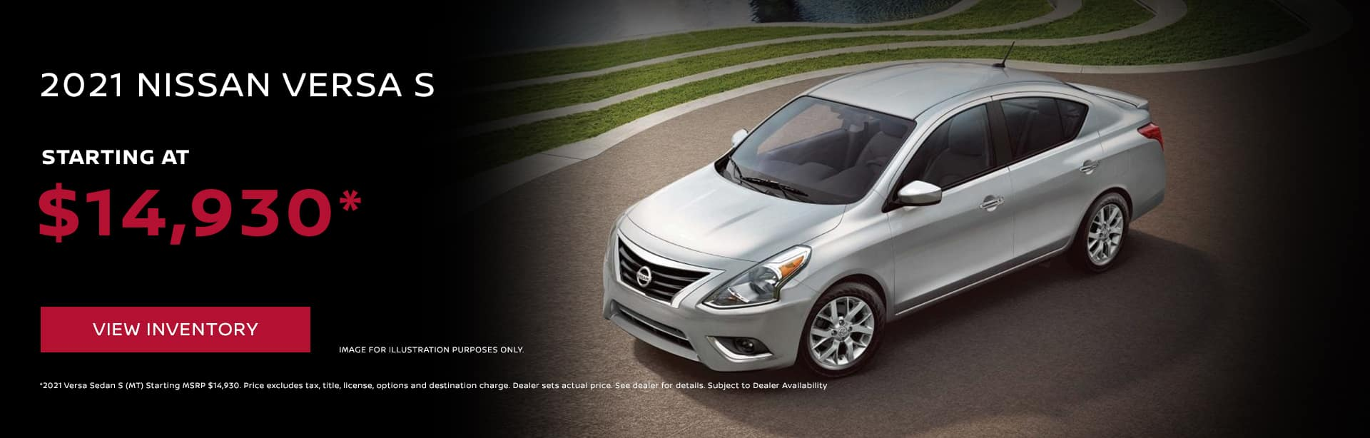 2021 Nissan Versa S Starting at $14,930*