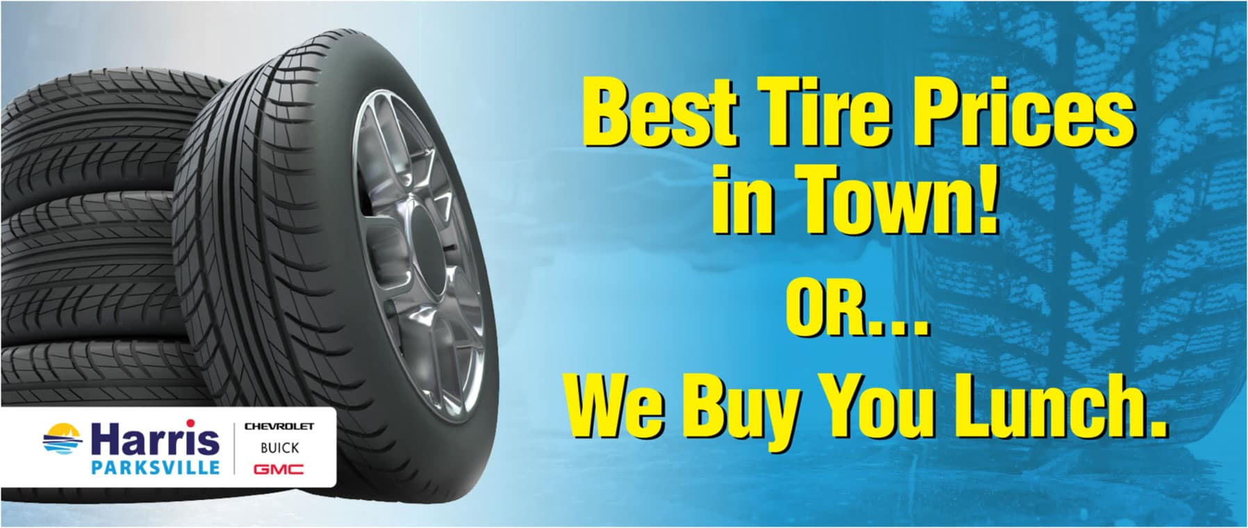 Banner image for Best Tire Prices in Town or We Buy You Lunch Banner