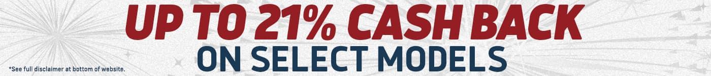 Up to 21% Cash Back on select models
