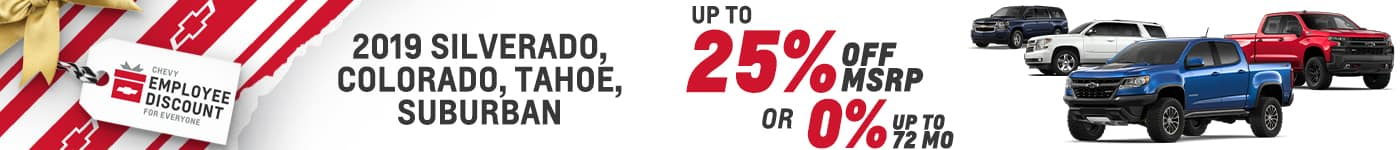 2019 Silverado, Colorado, Tahoe, Suburban up to 25% off MSRP for 0% up to 72 mos