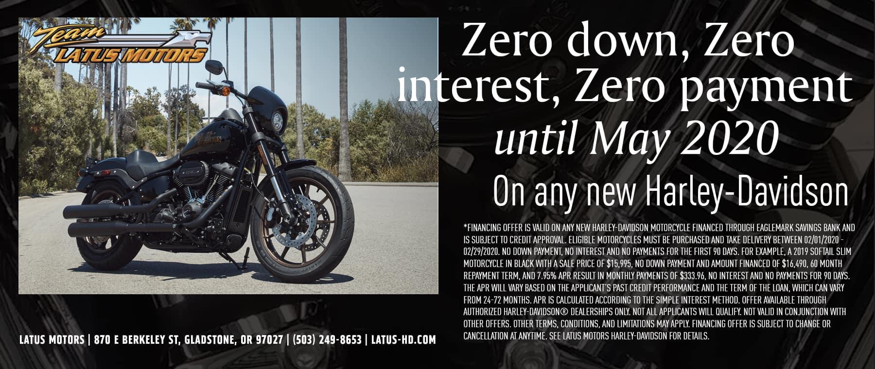 Harley Davidson Zero Down, Zero Interest, Zero Payment until May 2020