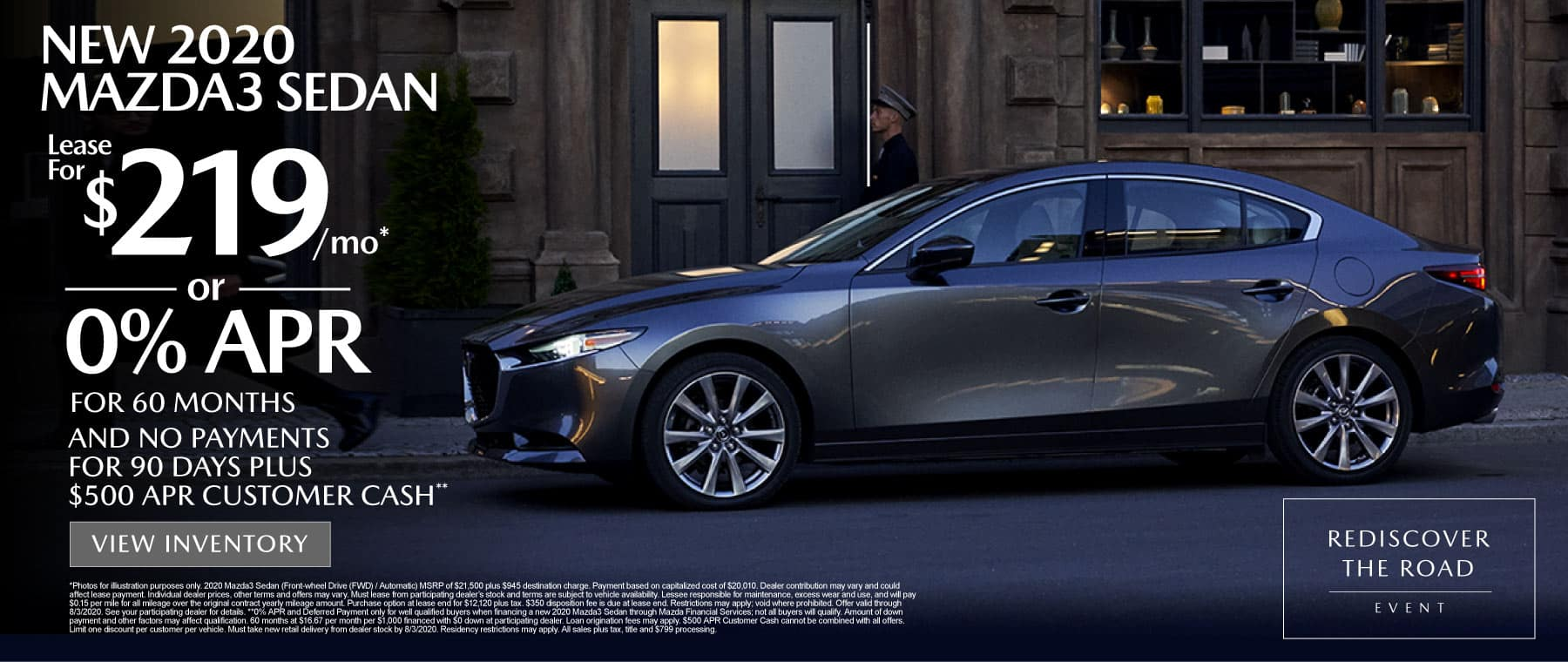 2020 Mazda3 Sedan lease for $219 a month or 0% APR for 60 mos and no payments for 90 days plus $500 APR customer cash