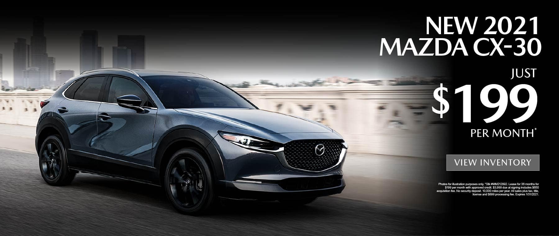 New 2021 Mazda CX-30 just $199 per month. View Inventory.