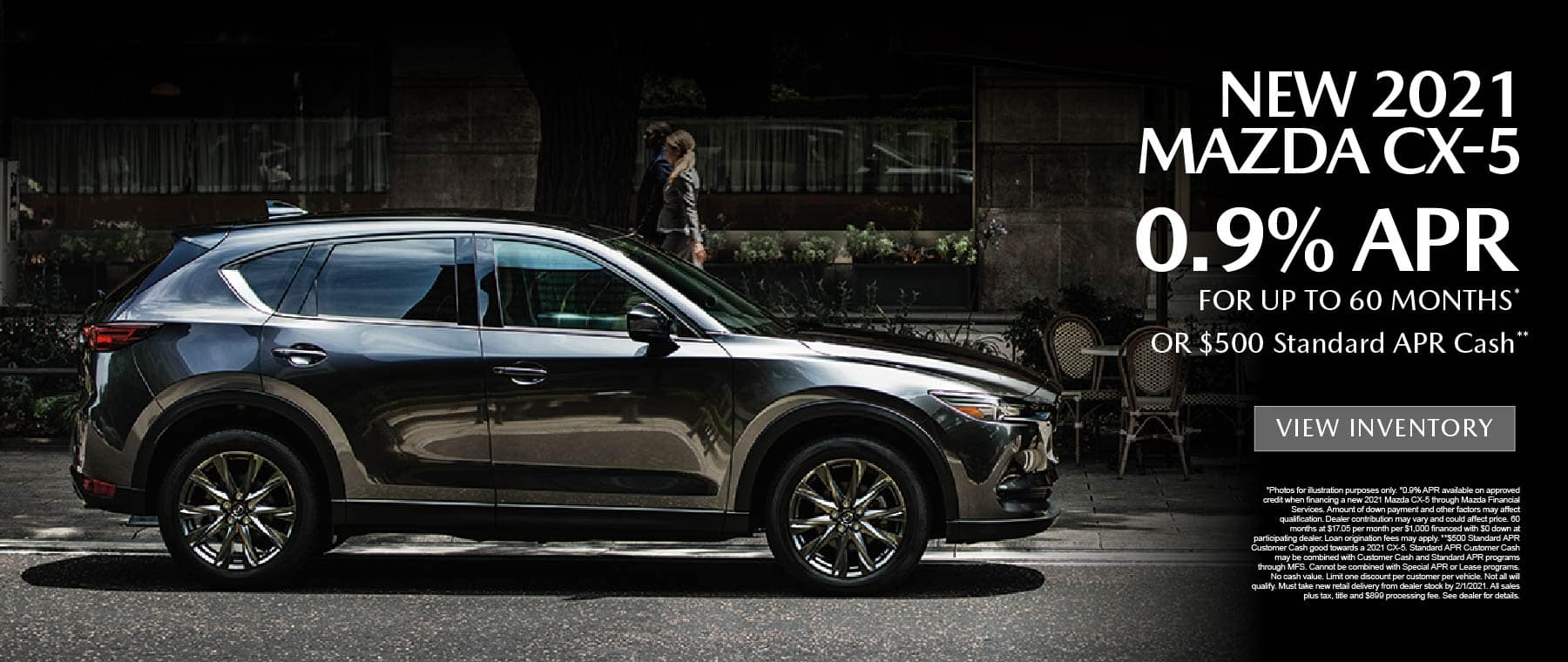 NEW 2021 MAZDA CX-5 0.9% APR for up to 60 months or $500 standard APR Cash.