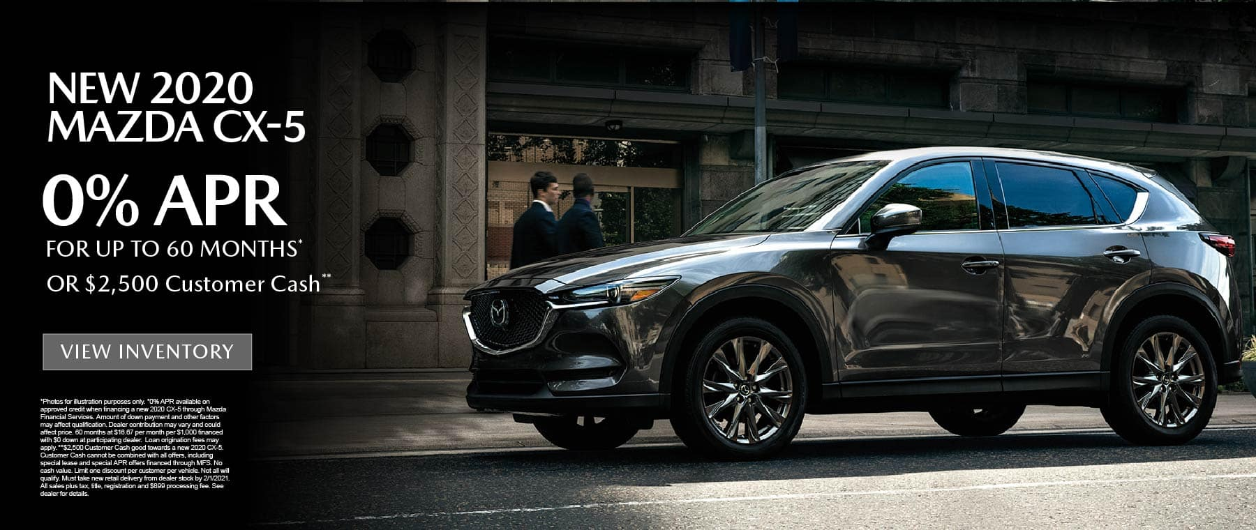 2020 Mazda CX-5 0% APR for up to 60 months. View Inventory