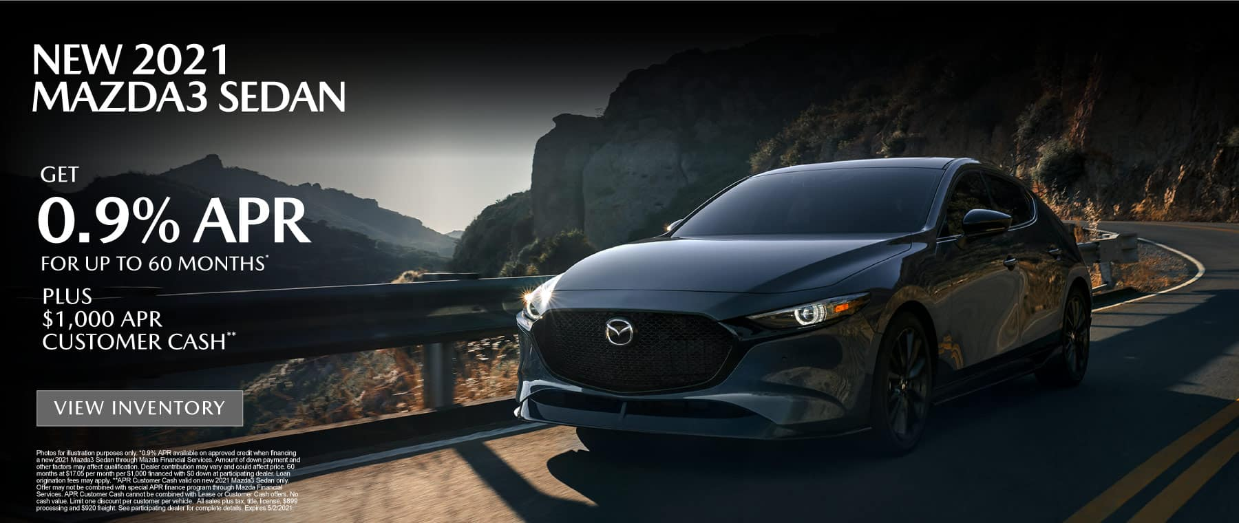 NEW 2021 MAZDA3 SEDAN – Get 0.9% APR for up to 60 months PLUS $1,000 Customer Cash View inventory.