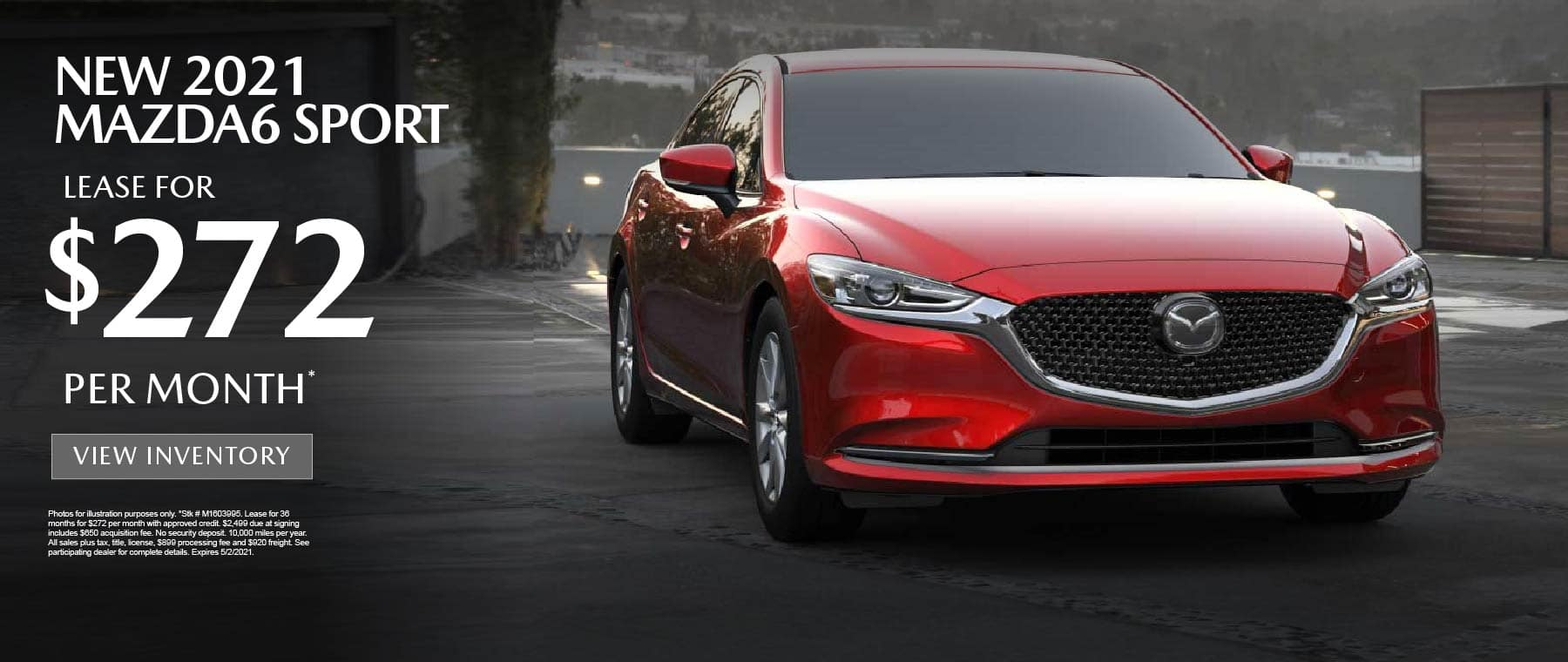 NEW 2021 MAZDA6 SPORT – Lease for $272 per month* view inventory.
