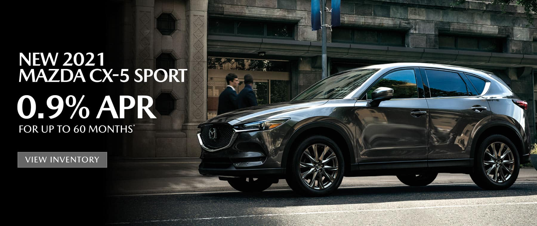 NEW 2021 MAZA CX-5 – 0.9% APR for up to 60 months*