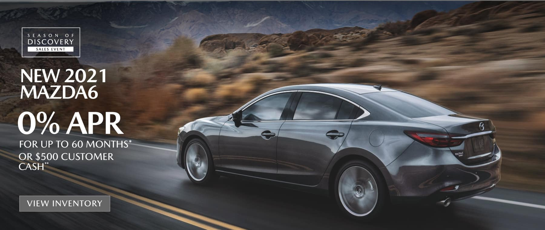 New 2021 MAZDA6 – 0% APR for up to 60 months* OR $500 Customer Cash**