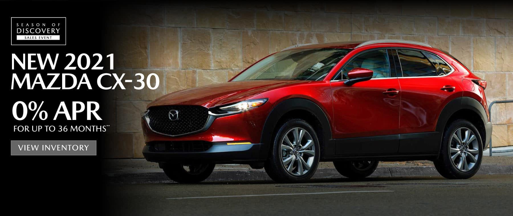 2021 Mazda CX-30   0% APR for up to 36 months   View Inventory