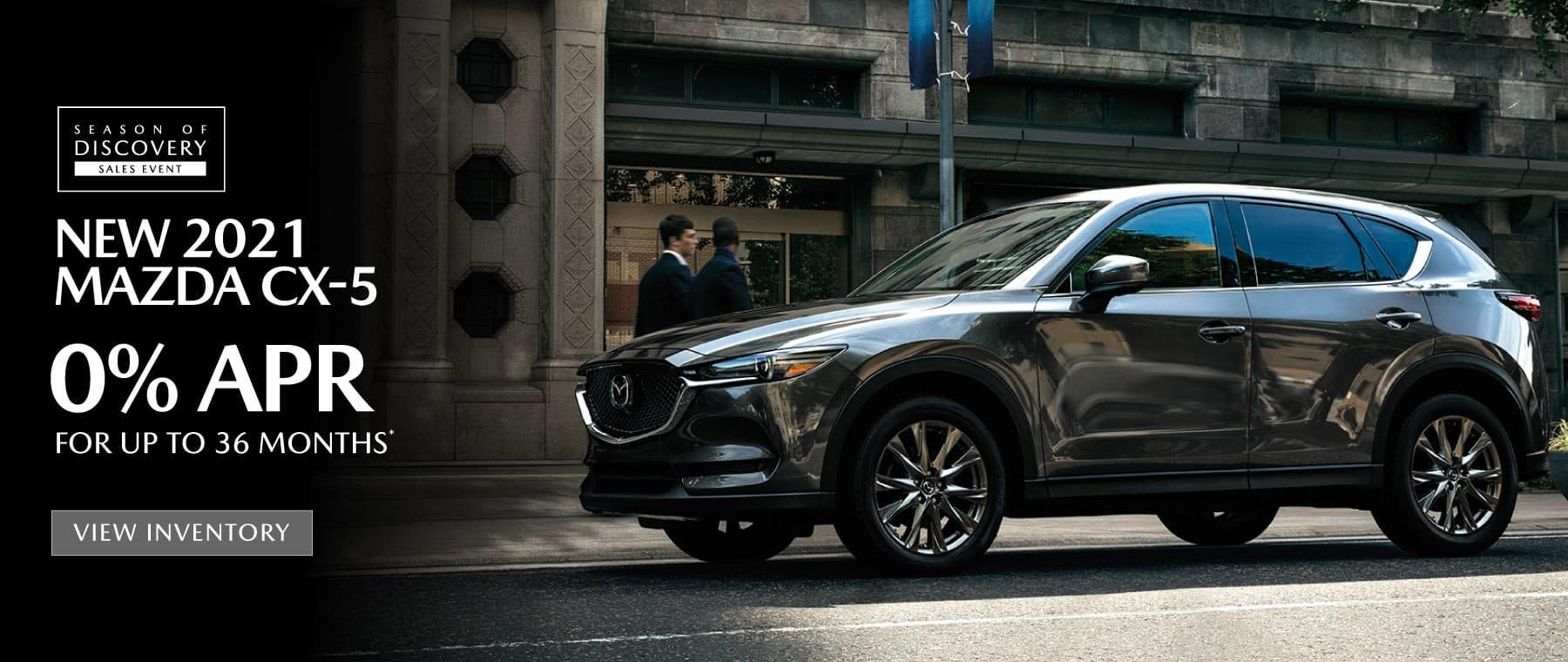 2021 Mazda CX-5   0% APR for up to 36 months   View Inventory