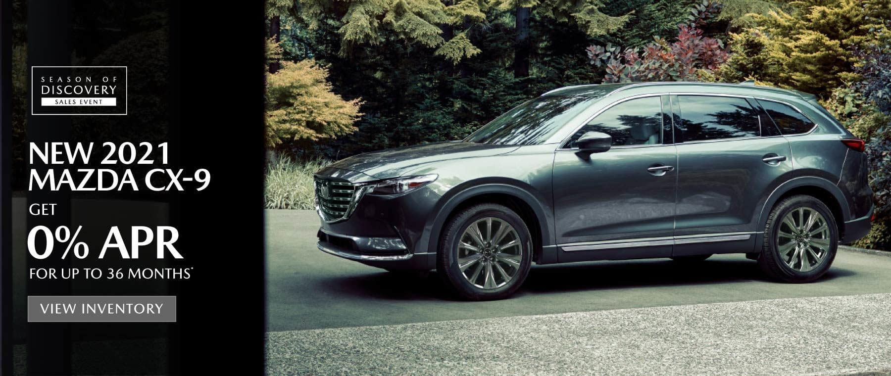 2021 Mazda CX-9   0% APR for 36 months   View Inventory