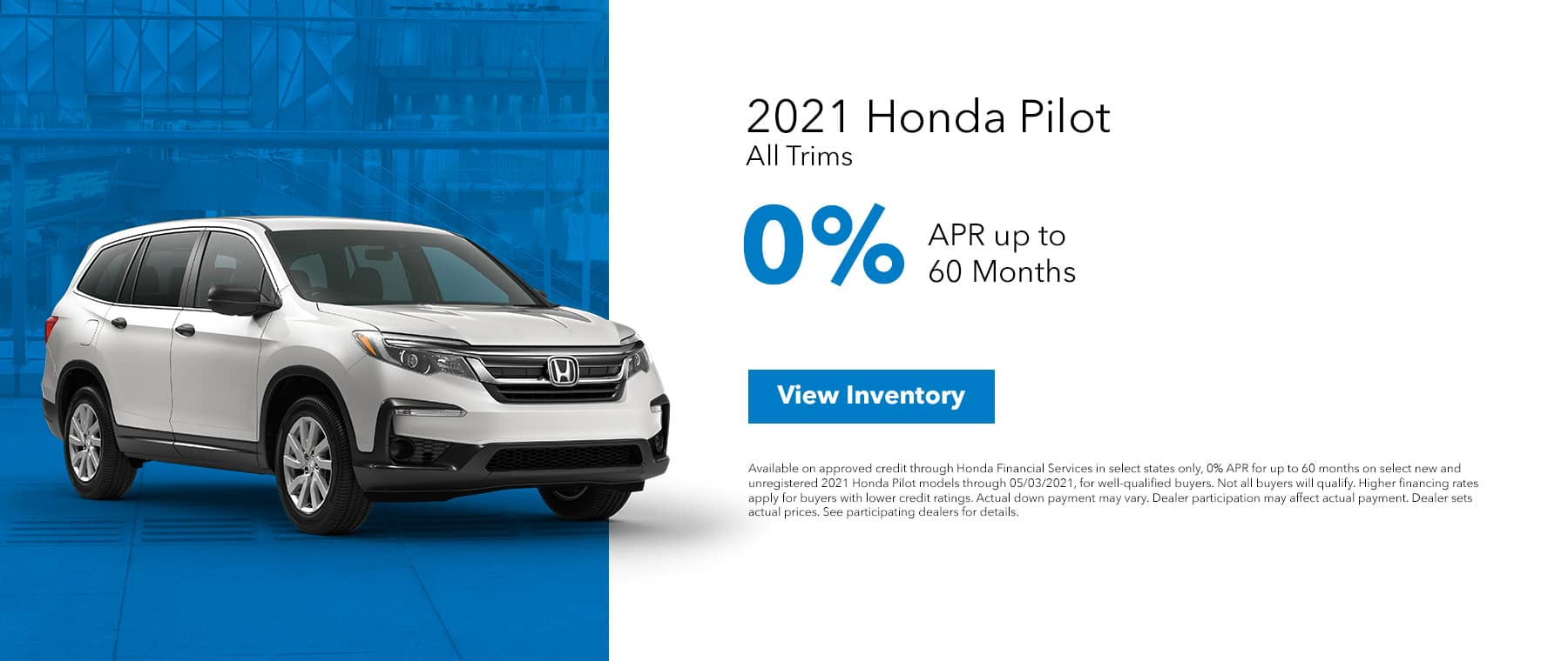 New 2021 Honda Pilot, 0% APR up to 60 Months