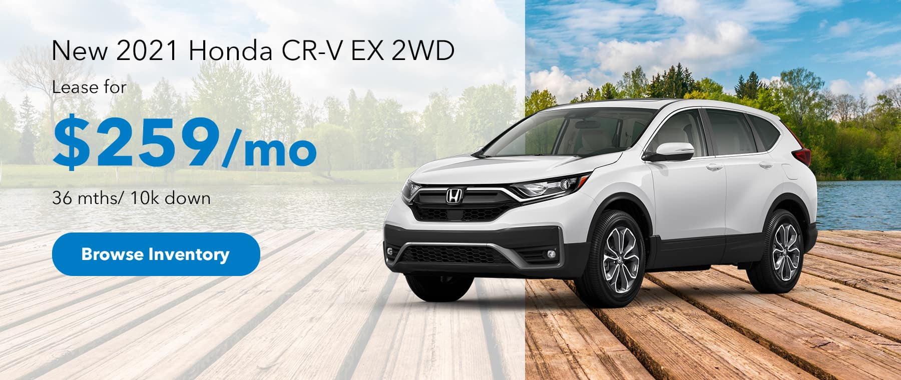 New 2021 Honda CR-V EX 2wd, Lease for 36 mths/ 10k down $259 monthly payment