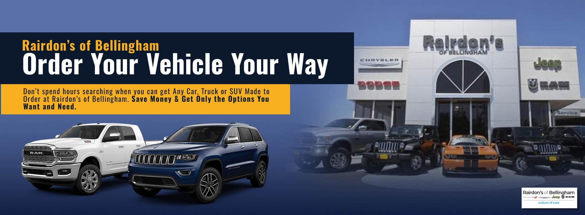 Custom Order your vehicle your way.