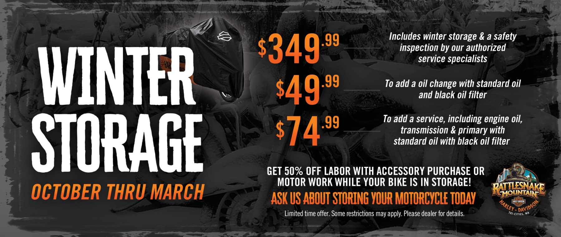 Get 50% off labor with accessory purchase or motor work while your bike is in storage!