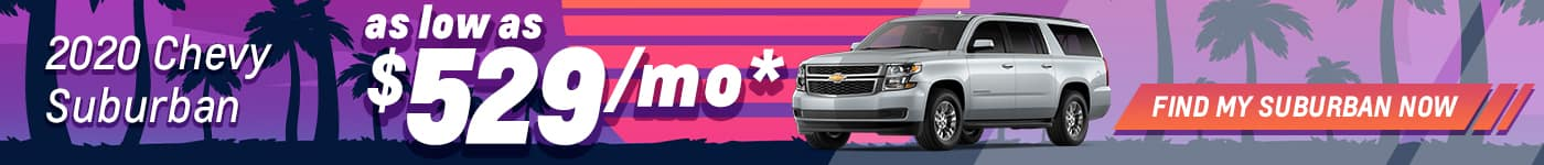 chevy suburban for $529/mo/ for 36 mos.