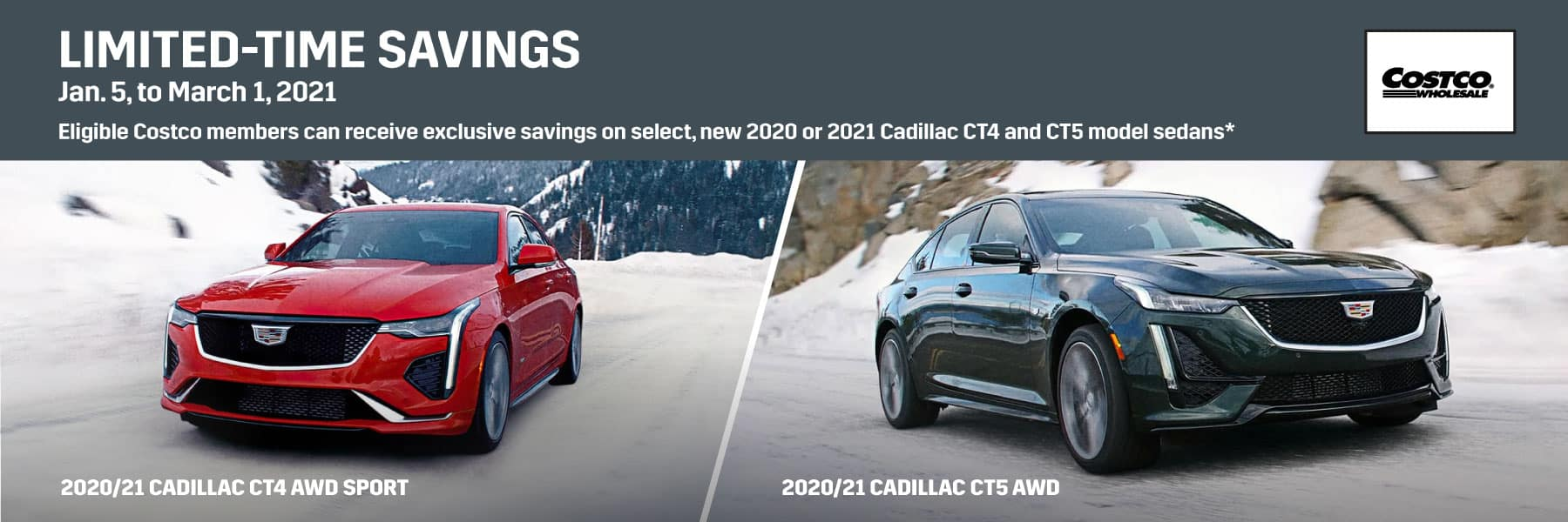 Limited-Time Savings - Eligible Costco members can receive exclusive savings on select, new 2020 or 2021 Cadillac CT4 and CT5 model sedans*