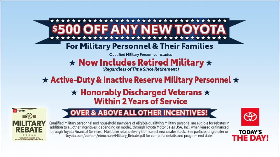 $500 off an new Toyota for military personnel and their families.